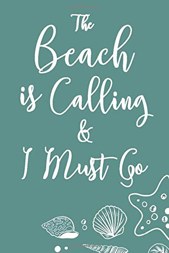 The Beach Is Calling And I Must Go: Summer Beach Dot Bullet Notebook/Journal Gift Idea For Kids And Teens On Spring Break And Summer (Halloween Teen Ideen)