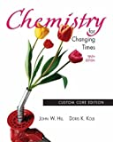 Chemistry for Changing Times: Custom Core by John W. Hill (2004-02-01)