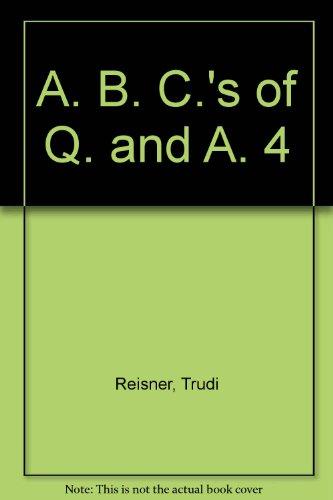 A. B. C.'s of Q. and A. 4 por Trudi Reisner