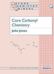 Core Carbonyl Chemistry (Oxford Chemistry Primers)