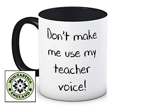 Don't Make Me Use My Teacher Voice! - Taza De Café De Cerámica De Alta Calidad