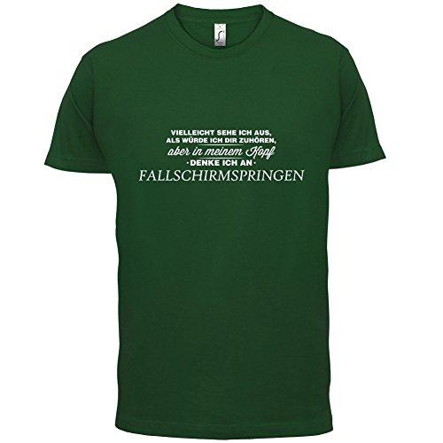Vielleicht sehe ich aus als würde ich dir zuhören aber in meinem Kopf denke ich an Fallschirmspringen - Herren T-Shirt - 13 Farben Flaschengrün