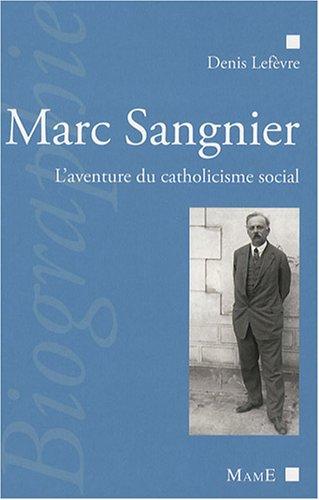 Marc Sangnier : L'aventure du catholicisme social