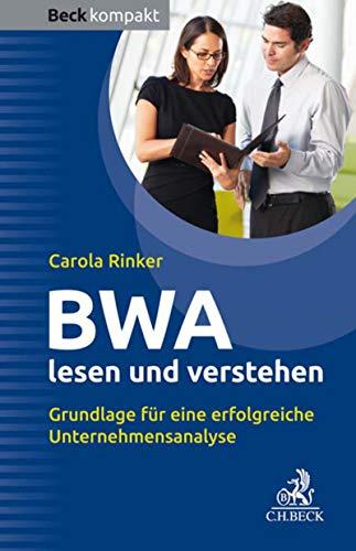BWA lesen und verstehen: Grundlage für eine erfolgreiche Unternehmensanalyse (Beck kompakt)
