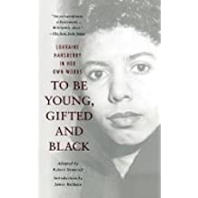 To Be Young, Gifted, and Black: Lorrainehansberry in Her Own Words