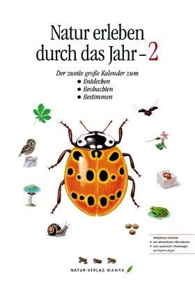 Natur erleben durch das Jahr - 2: Der zweite große Kalender zum Entdecken, Beobachten, Bestimmen - mit Arbeitsheft - Naturkalender - 43 cm x 62 cm
