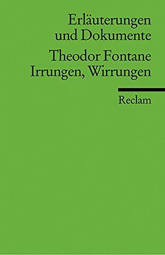 Erläuterungen und Dokumente zu Theodor Fontane: Irrungen Wirrungen (Reclams Universal-Bibliothek)