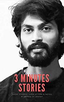 3 Minutes Stories: Short Stories, Open Letter & Notes by Words of Akshay (English Edition) de [Dalvi, Akshay]
