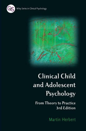 Clinical Child and Adolescent Psychology Third Edition: From Theory to Practice (Wiley Series in Clinical Psychology) by Martin Herbert (2006-05-04)