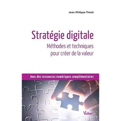 Stratégie digitale - Méthodes et techniques pour créer de la valeur