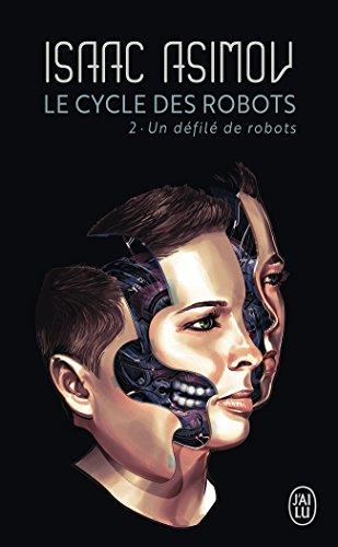 Un défilé de robots - Le cycle des robots, tome 2 par Isaac Asimov