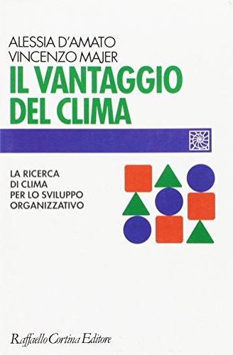 Il vantaggio del clima. La ricerca del clima per lo sviluppo organizzativo