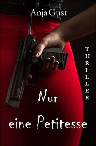 Buchseite und Rezensionen zu 'Nur eine Petitesse: Ein düster-romantischer Thriller' von Anja Gust