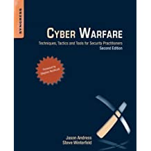Cyber Warfare, Second Edition: Techniques, Tactics and Tools for Security Practitioners by Jason Andress (2013-10-30)