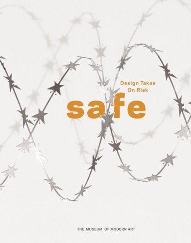 Safe: Design Takes On Risk by Paola Antonelli (28-Nov-2005) Paperback