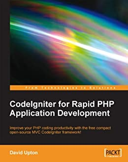CodeIgniter for Rapid PHP Application Development von [Upton, David]