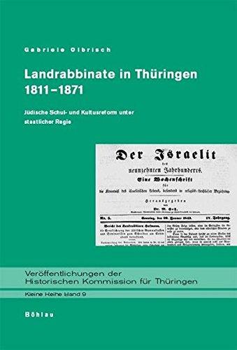Landrabbinate in Thüringen 1811-1871 (Veröffentlichungen der Historischen Kommission für Thüringen, Kleine Reihe, Band 9)