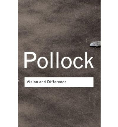 Vision and Difference: Feminism, Femininity and Histories of Art (Routledge Classics (Paperback)) (Paperback) - Common