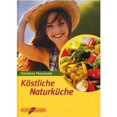 kostliche-naturkuche-illustrierte-lizenzausgabe-ungekurzt-2001-fit-sein-geniessen
