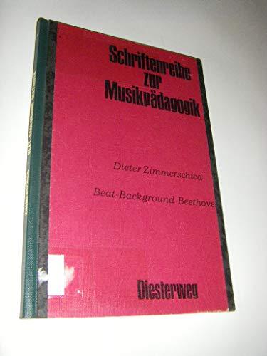 Beat - Background - Beethoven. Material für ein Curriculum
