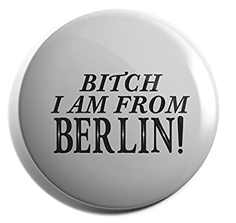 Hippowarehouse Bitch I am from Berlin Badge Pin 25mm