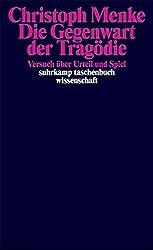 Die Gegenwart der Tragödie: Versuch über Urteil und Spiel (suhrkamp taschenbuch wissenschaft)