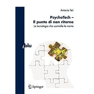 PsychoTech. Il punto di non ritorno. La tecnologia