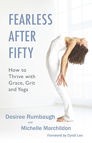 Fearless After Fifty: How to Thrive with Grace, Grit and ...