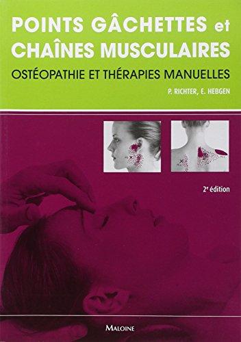 Points gâchettes et chaînes musculaires : Osthéopathie et en thérapies manuelles