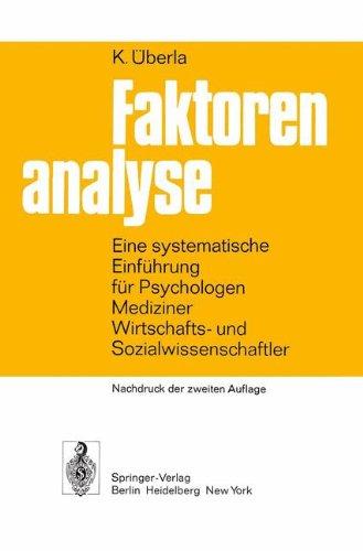 Faktorenanalyse: Eine systematische Einführung für Psychologen, Mediziner, Wirtschafts- und Sozial- wissenschaftler