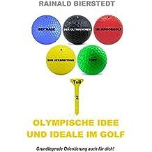 Olympische Idee und Ideale im Golf: Beiträge zur Verbreitung der Olympischen Idee  im Juniorgolfsport, Teil 2