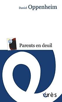 Parents en deuil (Psychanalyse et clinique)