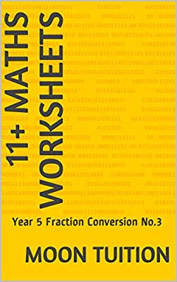11+ Maths Worksheets: Year 5 Fraction Conversion No.3