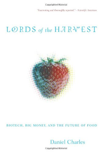 Lords Of The Harvest: Biotech, Big Money and the Future of Food por Charles
