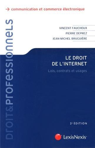 Droit de l'internet: Loiq, contrats et usages.