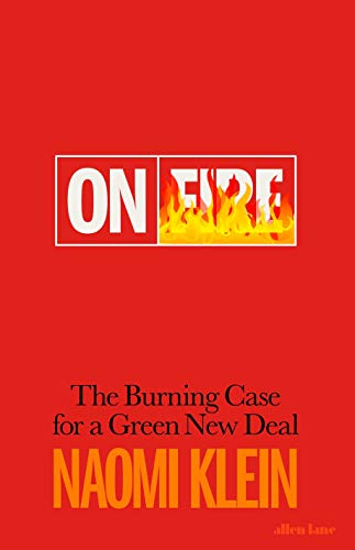 On Fire: The Case For A Green New Deal: The (Burning) Case for a Green New Deal