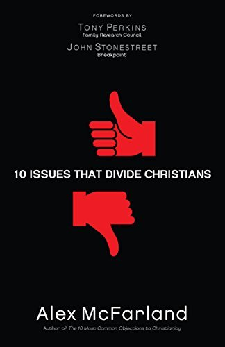 10 Issues That Divide Christians by Alex McFarland (2014-02-13)
