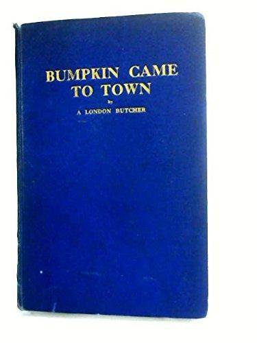 Bumpkin Came to Town