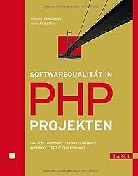 Softwarequalität in PHP-Projekten: Qualitätssicherung in Webprojekten und PHP-Frameworks
