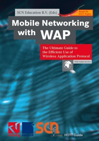 Mobile Networking with WAP: The Ultimate Guide