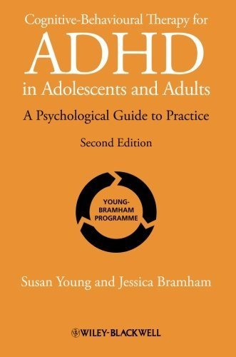 Cognitive-Behavioural Therapy for ADHD in Adolescents and Adults: A Psychological Guide to Practice 2nd edition by Young, Susan, Bramham, Jessica (2012) Paperback