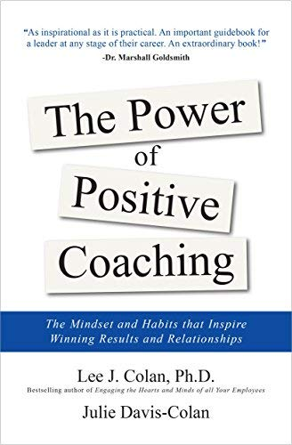 The Power of Positive Coaching: The Mindset and Habits to Inspire Winning Results and Relationships (English Edition)