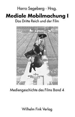 Mediengeschichte des Films: Mediengeschichte des Films 04. Mediale Mobilmachung I. Das Dritte Reich und der Film: 4