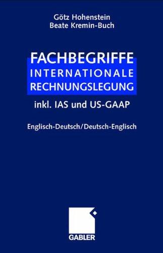 Fachbegriffe Internationale Rechnungslegung. Englisch-Deutsch / Deutsch-Englisch inkl. IAS und US-GAAP