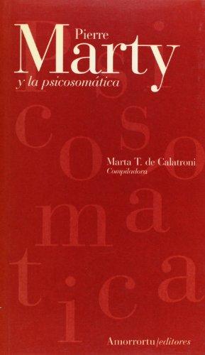Pierre Marty y la psicosomática (Psicología y psicoanálisis)