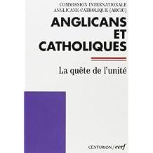 Anglicans et Catholiques. La quête de l'unité