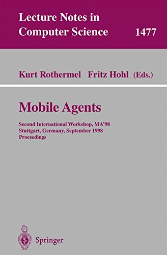 Mobile Agents: Second International Workshop, MA'98, Stuttgart, Germany, September 9-11, 1998 (Lecture Notes in Computer Science)