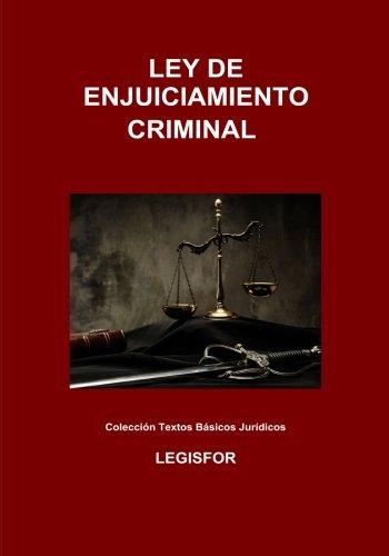 Ley de Enjuiciamiento Criminal: 5.ª edición (septiembre 2017). Colección Textos Básicos Jurídicos por Legisfor