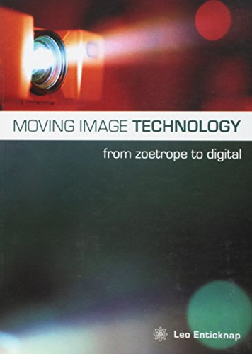 Moving Image Technology - from Zoetrope to Digital por Leo Enticknap