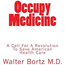 Occupy Medicine: A Call For A Revolution To Save American Healthcare